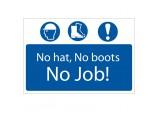 'No Hat, No Boots, No Job' Mandatory Sign