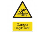 'Danger Fragile Roof' Hazard Sign