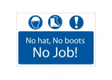 'No Hat, No Boots, No Job' Mandatory Sign