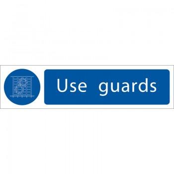 'Use Guards' Mandatory Sign